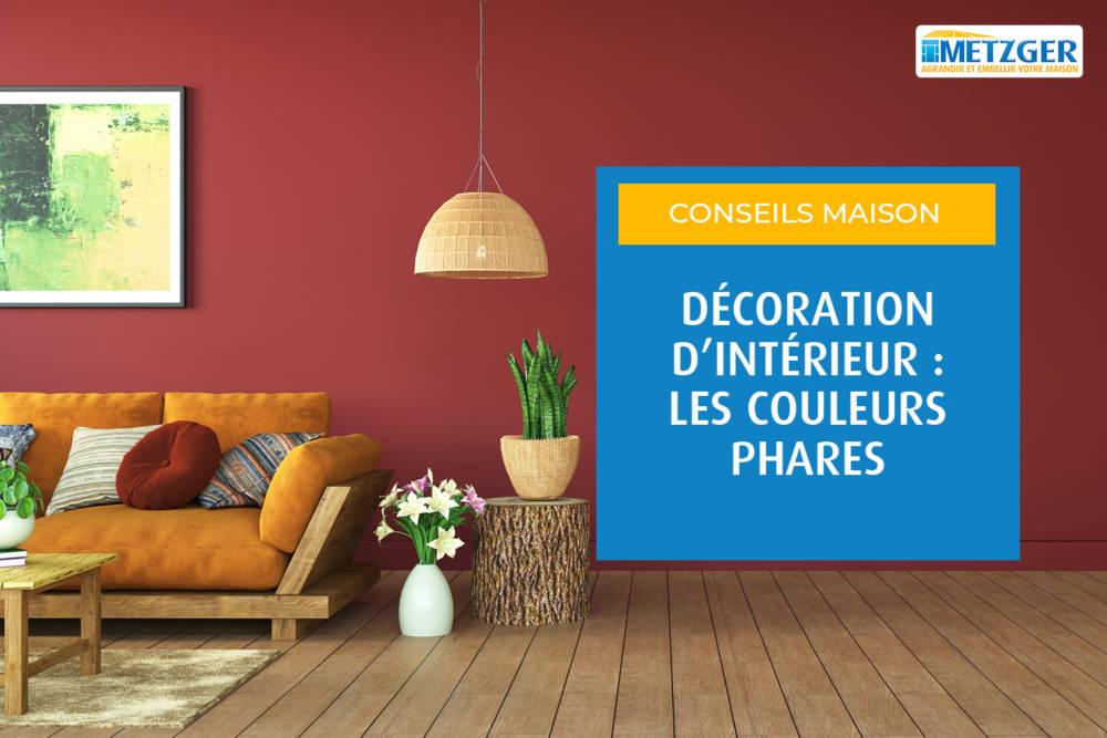 Tendances décoration d'intérieur : quelles sont les couleurs phares ?