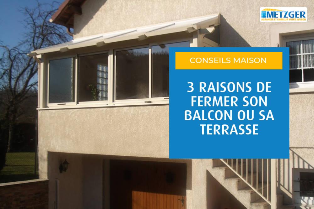 3 raisons de fermer son balcon ou sa terrasse