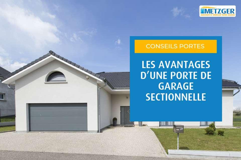 Quels sont les avantages d'une porte de garage sectionnelle ?