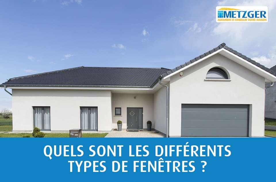 Quels sont les principaux types de fenêtres ?