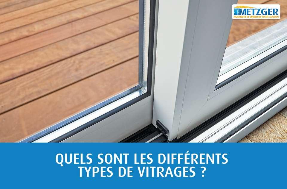Quels sont les différents types de vitrages ?